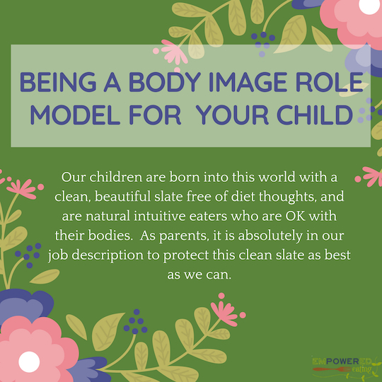 Ask the Dietitian: How do I help foster a positive body image in my child amongst all of society's negativity and body bashing?