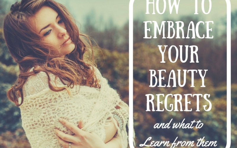 4 Beauty Regrets to Learn From
