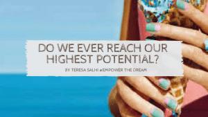 Do We Ever Really Reach Our Highest Potential?