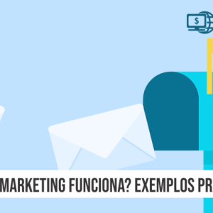 Email Marketing Funciona? Exemplos PRÁTICOS