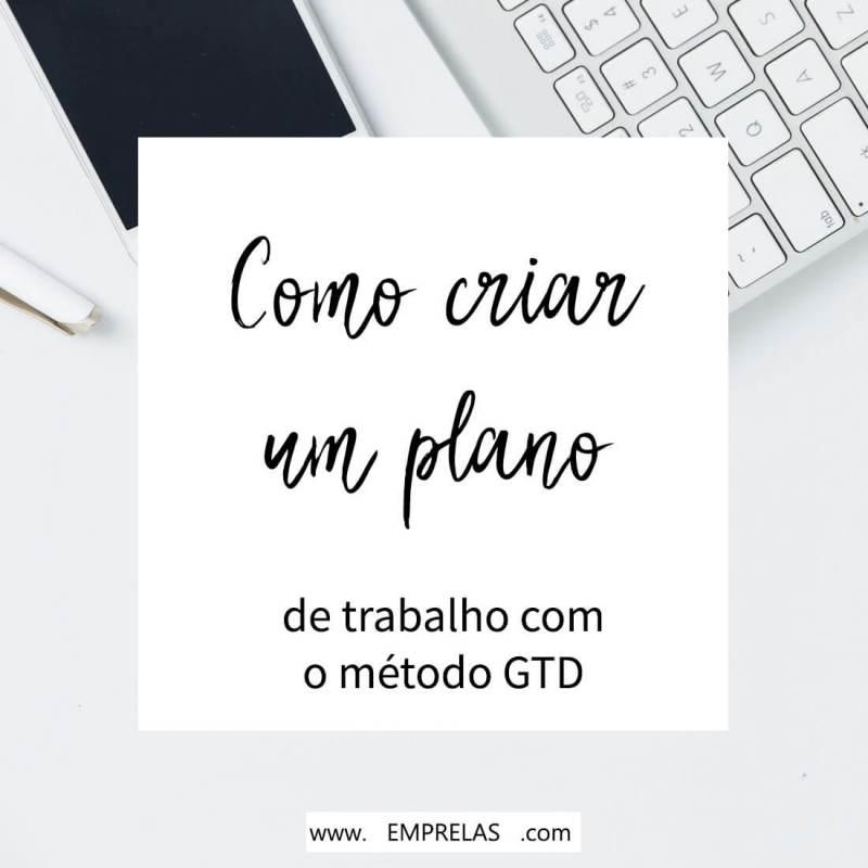 Criando um plano de trabalho com o método GTD