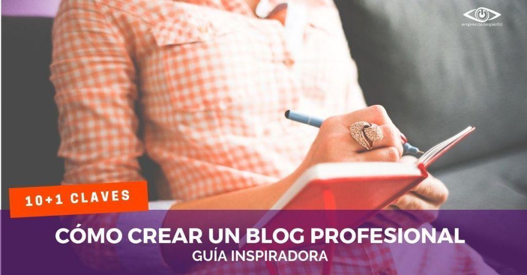 Como crear un blog profesional guía inspiradora