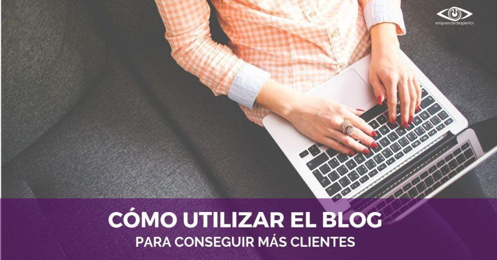 Como utilizar un blog para conseguir mas clientes