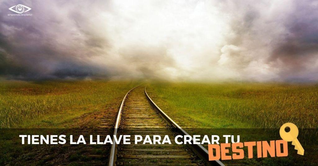 Tienes la Llave para crear tu destino y propósito de vida