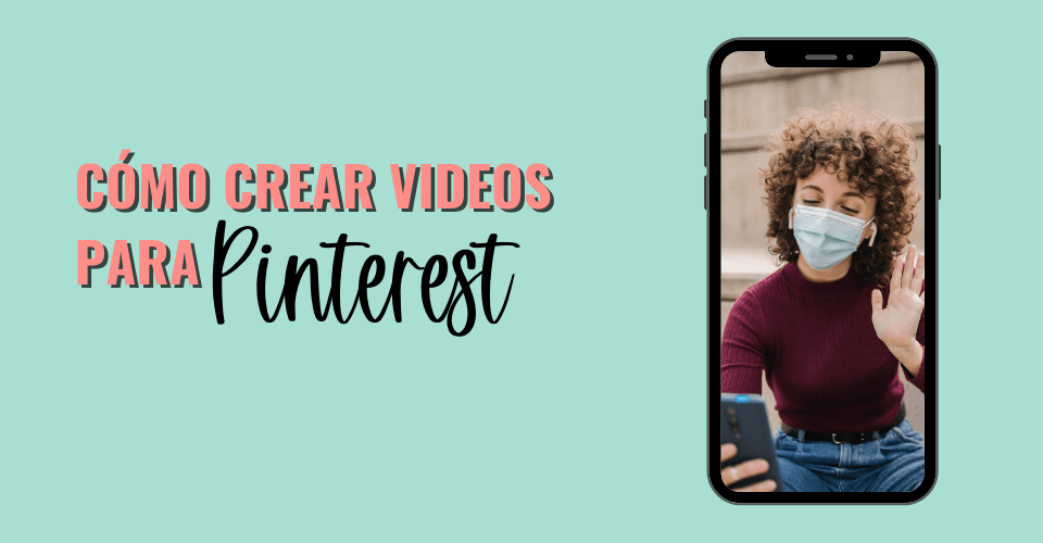 Aprende a crear videos para Pinterest paso a paso