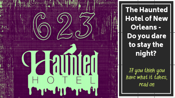 Haunted Hotel of New Orleans - do you dare? 1 Haunted Hotel, THE Haunted Hotel situated at 623 Ursulines in New Orleans's oldest and most infamous neighborhoods - the French Quarter - just celebrated its centennial birthday.