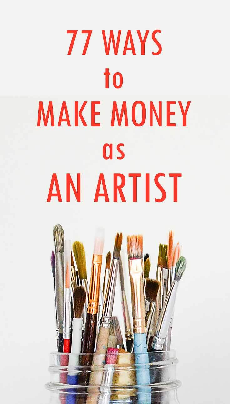 How to Make Money as an Artist. . . Over 77 Ways!