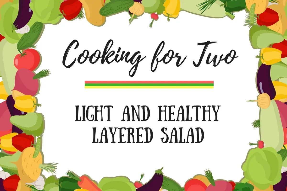 Cooking for two, recipes for two, recipes for two people, layered salad, light and healthy salad, salad for two, cooking for two people, quinoa layered salad, arugula layered salad, asparagus layered salad
