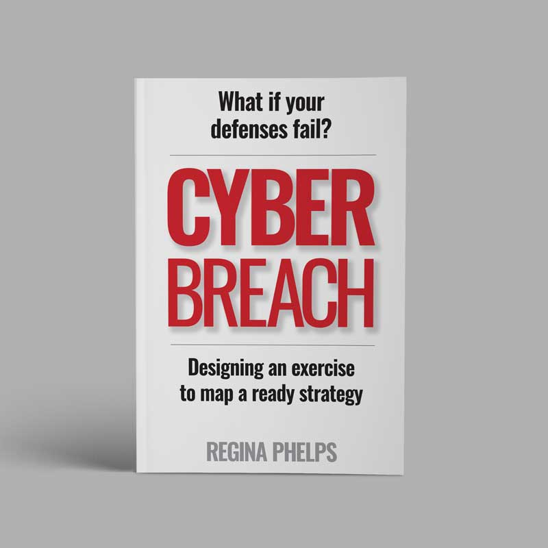 Cyber Breach: Designing An Exercise To Map A Ready Strategy