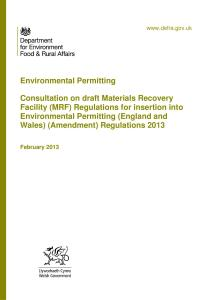 Defra Consultation: Consultation on draft Materials Recovery Facility (MRF) Regulations for insertion into Environmental Permitting (England and Wales) (Amendment) Regulations 2013