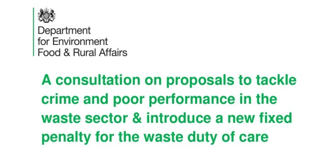 A consultation on proposals to tackle crime and poor performance in the waste sector & introduce a new fixed penalty for the waste duty of care