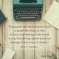 everyone-can-and-should-have-a-great-life-story-to-tell-a-story-marked-by-intentional-living-that-brings-about-positive-change-in-the-lives-of-others-_