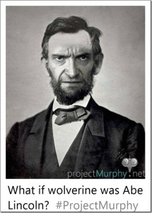 What If Wolverine Was Abraham Lincoln?
