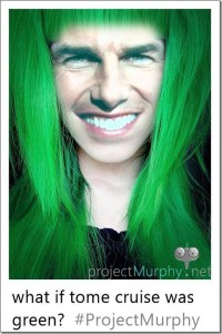What If Tom Cruise Was Green?