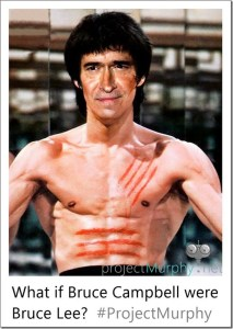 What If Bruce Campbell Were Bruce Lee?