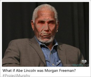 What If Abe Lincoln and Morgan Freeman Switched?