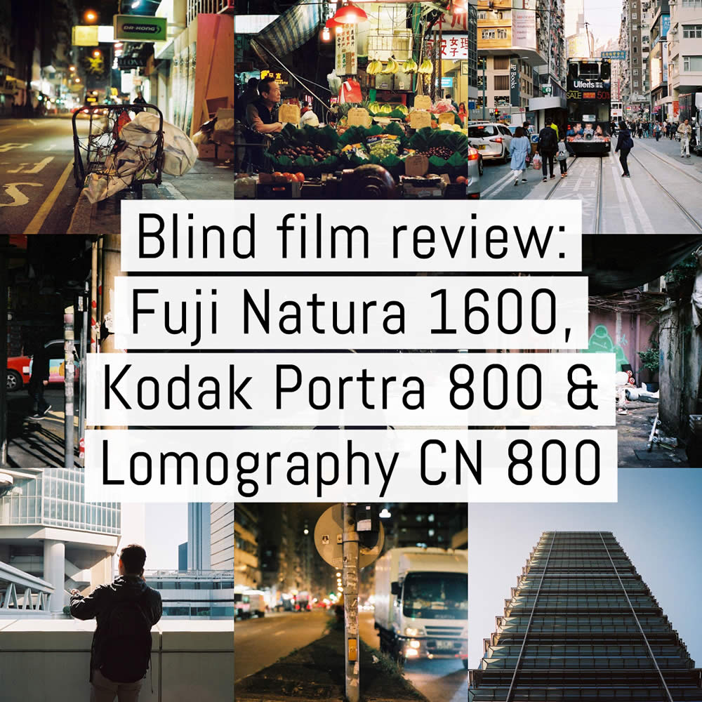 Blind film review: Fuji Natura 1600, Kodak Portra 800 and Lomography Color Negative 800 (35mm)