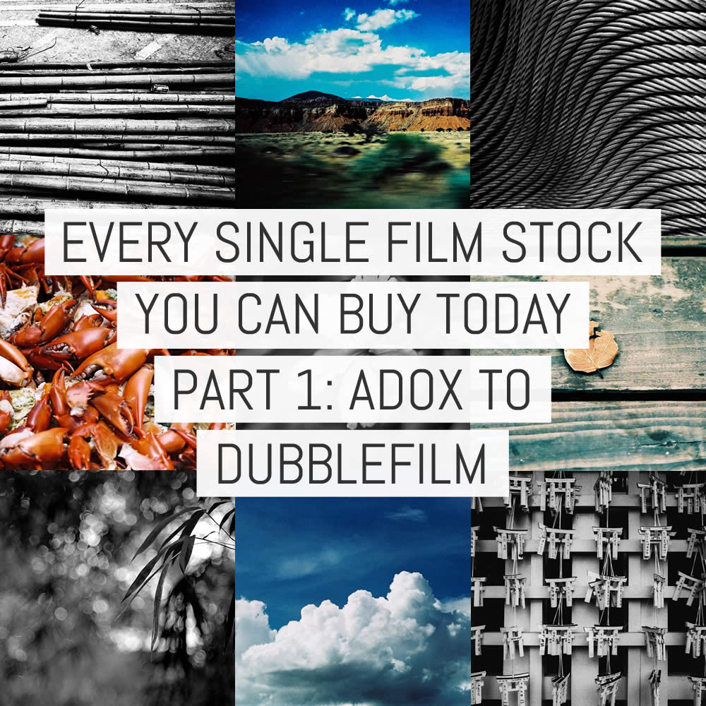 Every single film stock you can buy today - Part 1: ADOX to Dubblefilm