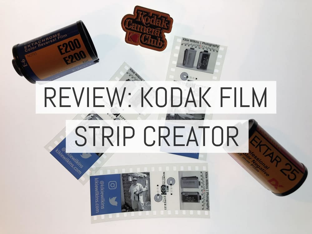 Review: Kodak Film Strip Creator - by Kikie Wilkins