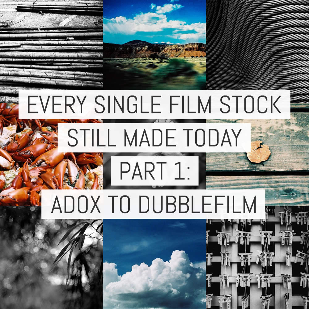 Every single film stock still made today - Part 1: ADOX to Dubblefilm
