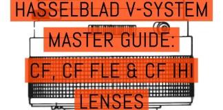 Hasselblad V-System Master Guide - Lenses CF, CF FLE & CF