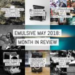 EMULSIVE May 2018: month in review