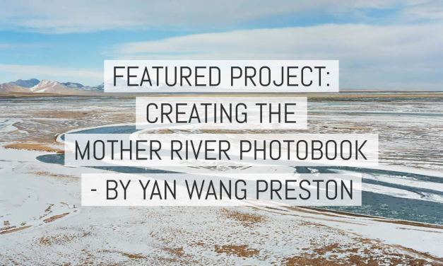 Featured project: Creating the Mother River photobook – by Yan Wang Preston