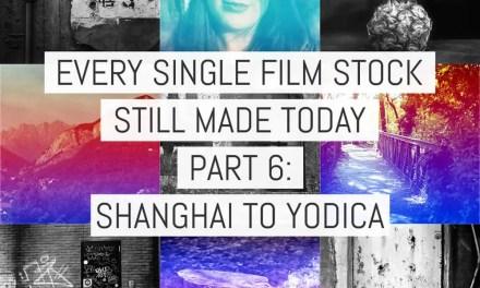 Every single film stock still made today – Part 6: Shanghai to Yodica (v2)