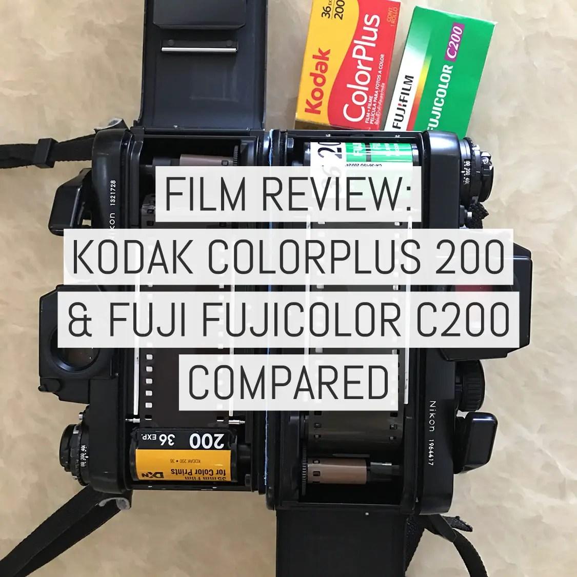 Film stock review: Comparing Kodak ColorPlus 200 and Fuji ...