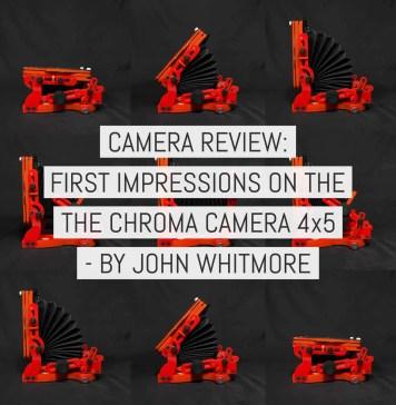 First Impressions - Chroma Camera 4x5