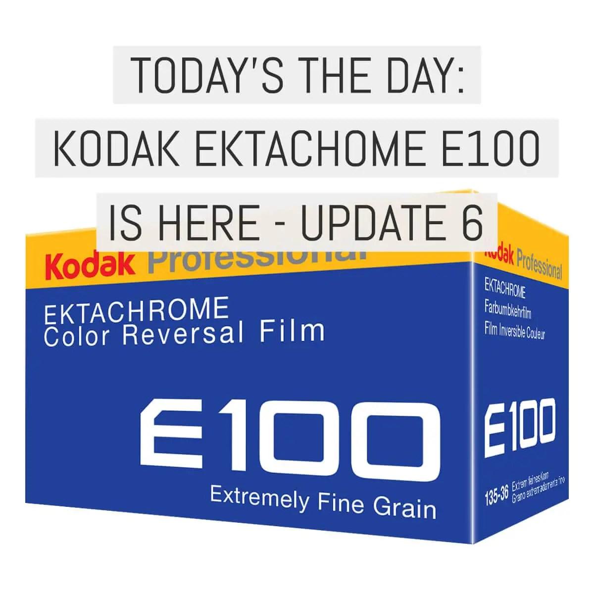 today s the day kodak ektachrome e100 release update 6 emulsive