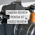 Camera review: Pentax 67 – by Jeremy Dyson