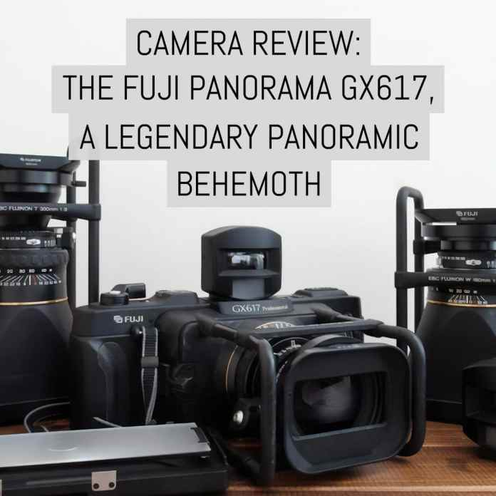 Cover - Camera review- the Fuji Panorama GX617, a legendary panoramic behemoth