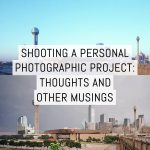 Shooting a (personal) photographic project: thoughts and other musings – by William Brown
