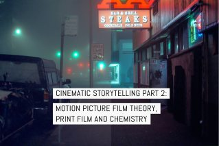 Cover - Cinematic storytelling part 2 - motion picture film, print film and chemistry v3