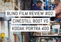 Cover - Blind film review #02- CineStill 800T vs Kodak Portra 400 (120 format)