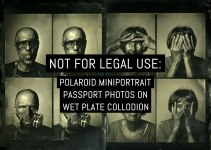 Not for legal use: Polaroid passport photos on wet plate collodion