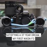 Cover - Satisfying a 37 year dream... My first Nikon F3