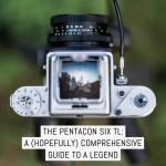 Cover - Camera review - Pentacon Six TL, a (hopefully) comprehensive guide to a legend