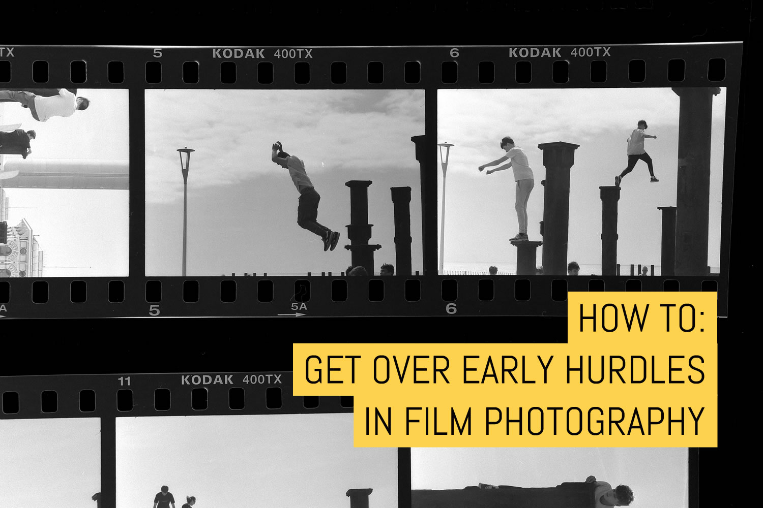 How to: Get over early hurdles in film photography