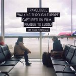 Travelogue: Walking through Europe captured on film Prague to Lugoj - by Tom Pinnegar