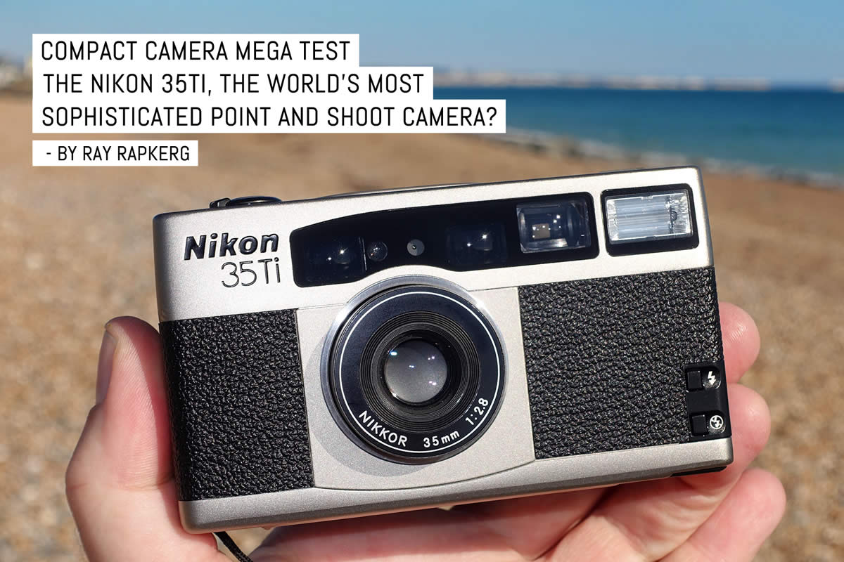 Compact camera mega test: The Nikon 35Ti, the world's most sophisticated compact camera? – by Ray Rapkerg