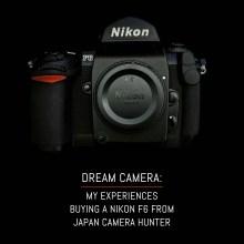 Dream camera: My experiences buying a Nikon F6 from Japan Camera Hunter