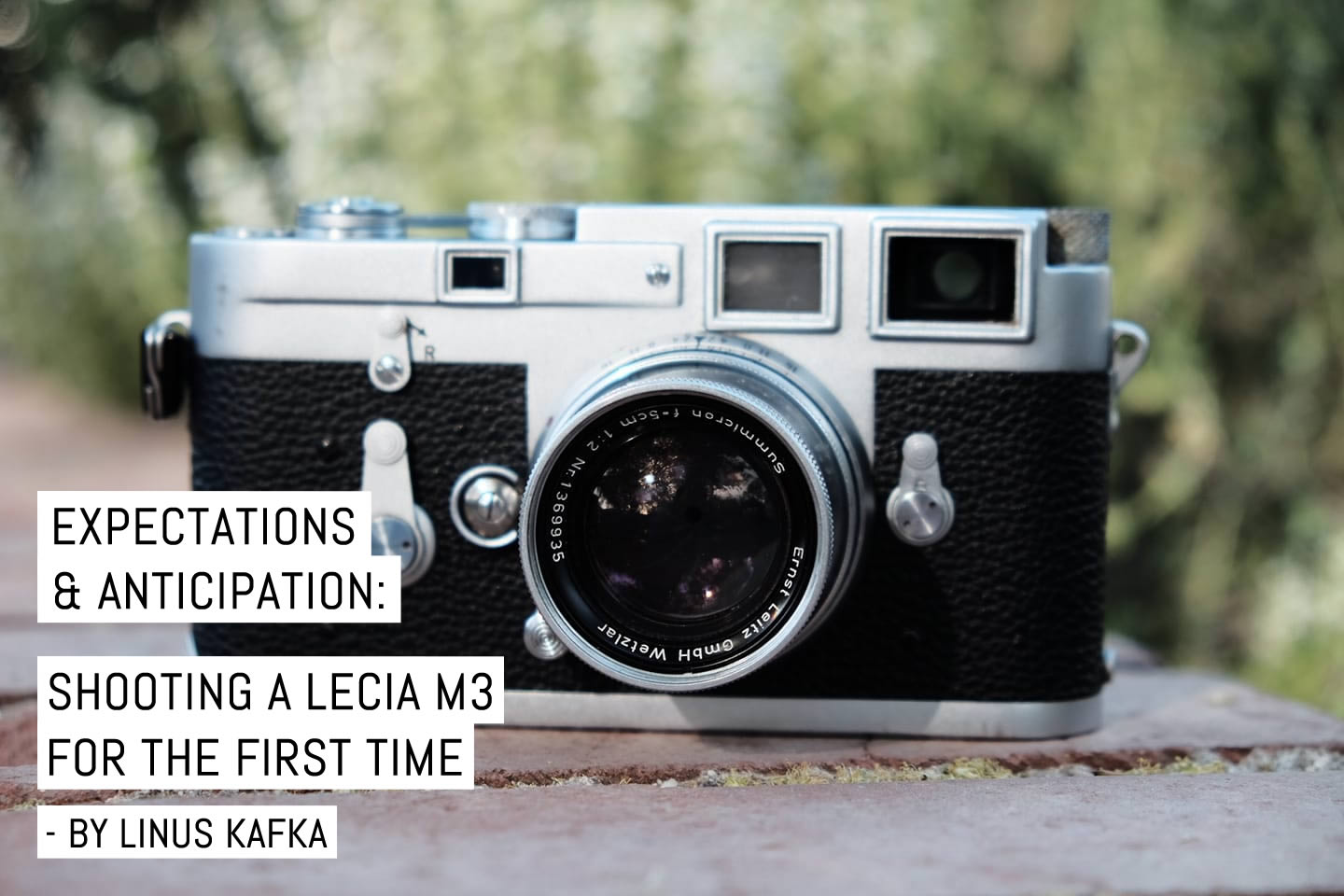 Expectations and anticipation: Shooting a Lecia M3 for the first time – by Linus Kafka
