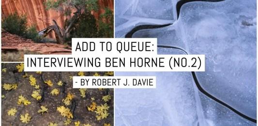Add to Queue: interviewing Ben Horne (No.2)