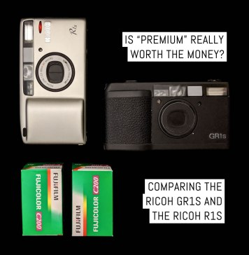 """Is """"premium"""" really worth the money? Comparing the Ricoh GR1s and the Ricoh R1s"""