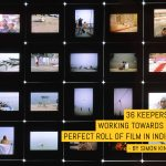 36 keepers: Working towards a perfect roll of film in India