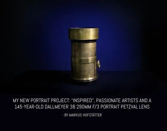 """My new portrait project: """"Inspired"""", passionate artists and a 145-year-old Dallmeyer 3B 290mm f/3 Portrait Petzval lens"""