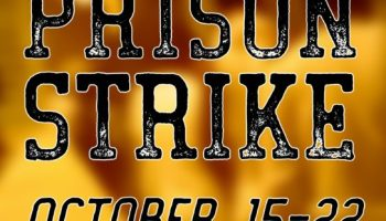Call for renewed Worldwide Actions in Solidarity with Prison Strike, Oct 15-22
