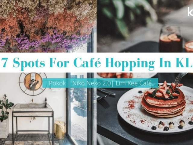 7 Perfect Spots for Café Hopping in KL